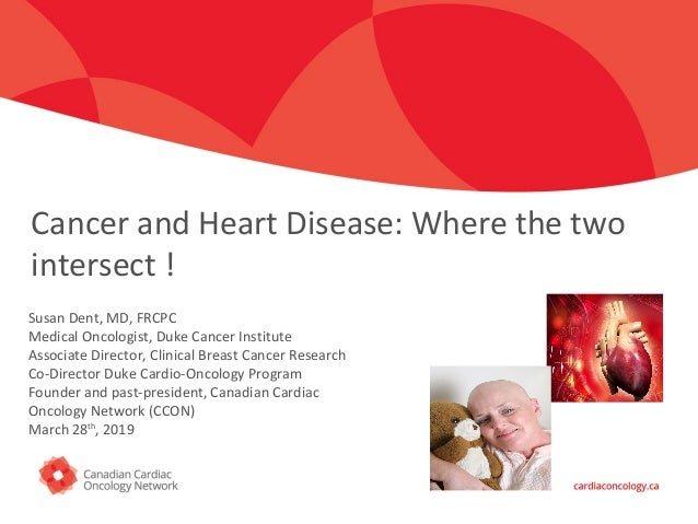 Click to edit Master title style Cancer and Heart Disease: Where the two intersect ! Susan Dent, MD, FRCPC Medical Oncolog...