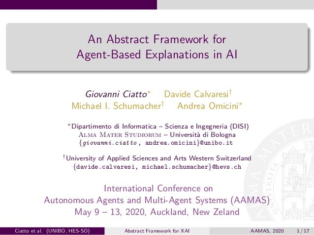 An Abstract Framework for Agent-Based Explanations in AI Giovanni Ciatto∗ Davide Calvaresi† Michael I. Schumacher† Andrea ...