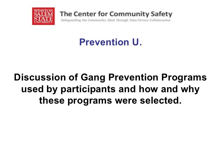 prevention of gangsterism The prevention (youth 2000) is a 15 week course that depicts the negative features of gang involvement and promotes positive alternatives to at-risk youths( at4isks youths are those who are in gang infested areas or participate in gang activities.