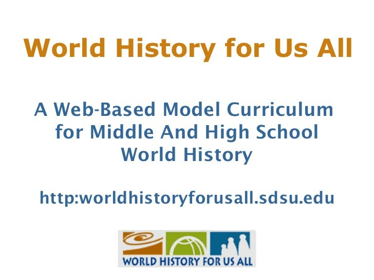 World History for Us AllA Web-Based Model Curriculum  for Middle And High School         World History http:worldhistoryfo...