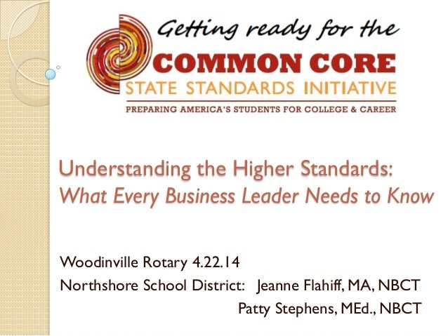 Understanding the Higher Standards: What Every Business Leader Needs to Know Woodinville Rotary 4.22.14 Northshore School ...