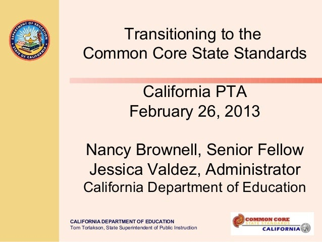 Transitioning to the     Common Core State Standards                           California PTA                          Feb...