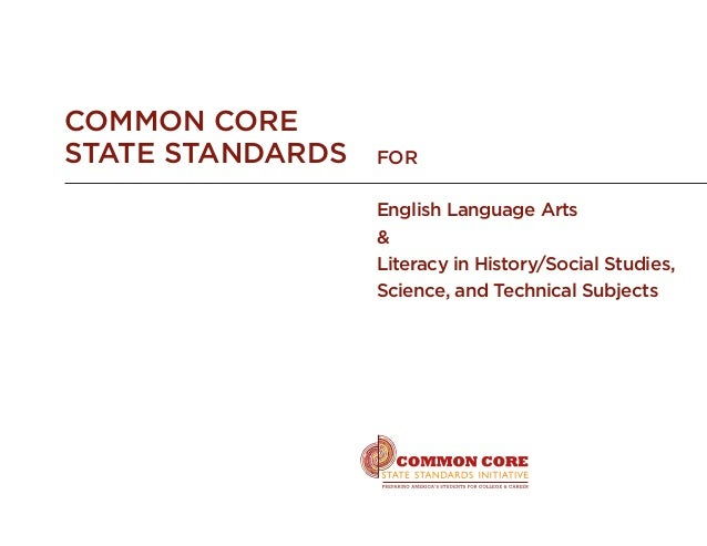 Common Core State Standards for English Language Arts & Literacy in History/Social Studies, Science, and Technical Subjects
