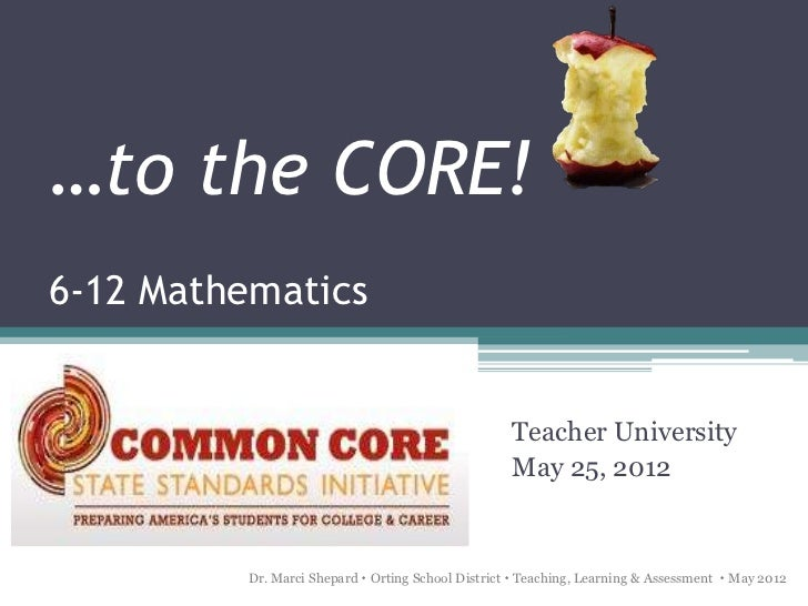 …to the CORE!6-12 Mathematics                                                    Teacher University                       ...