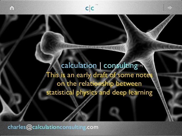 calculation | consulting This is an early draft of some notes on the relationship between statistical physics and deep lea...