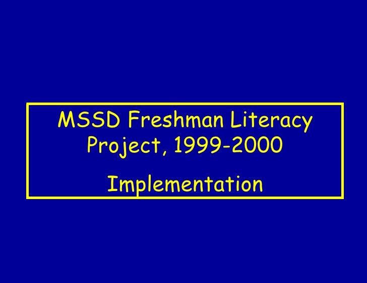 MSSD Freshman Literacy Project, 1999-2000 Implementation