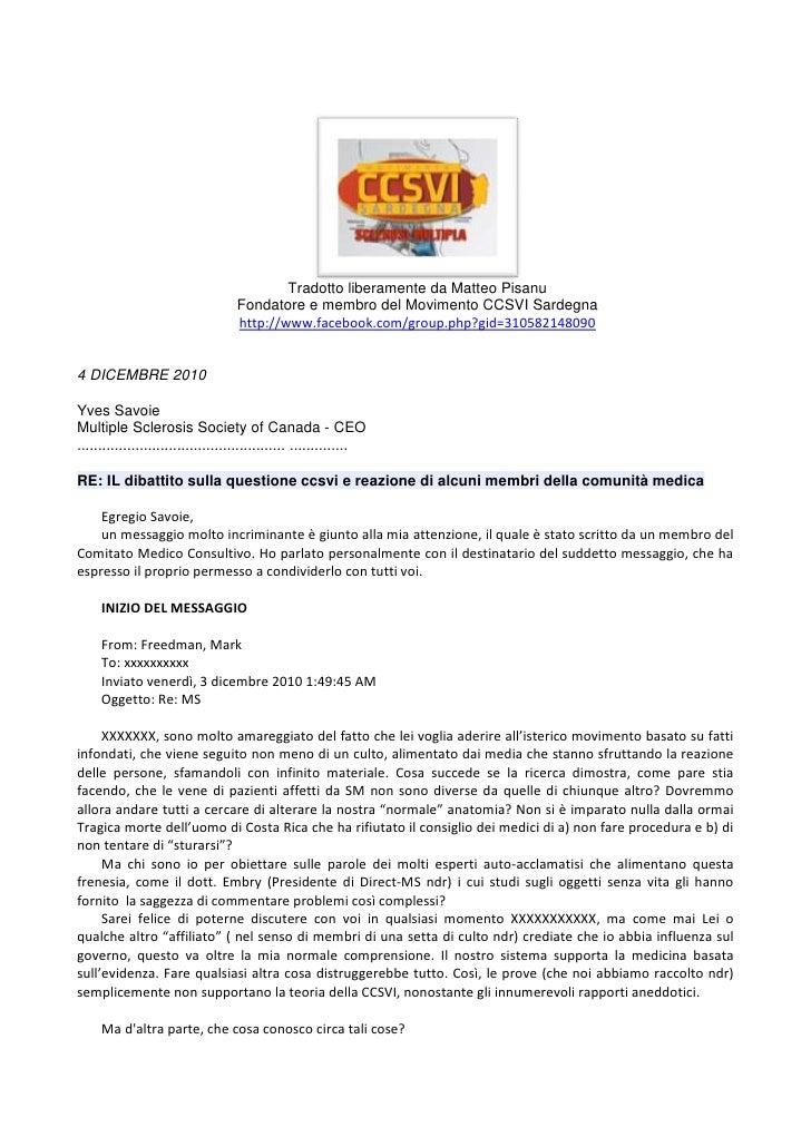 Tradotto liberamente da Matteo Pisanu                                   Fondatore e membro del Movimento CCSVI Sardegna   ...