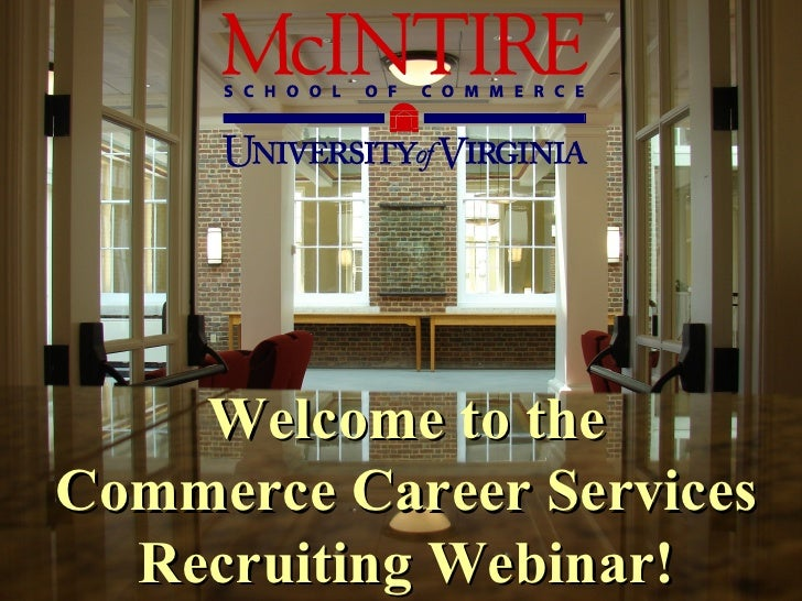Welcome to the Commerce Career Services Recruiting Webinar!