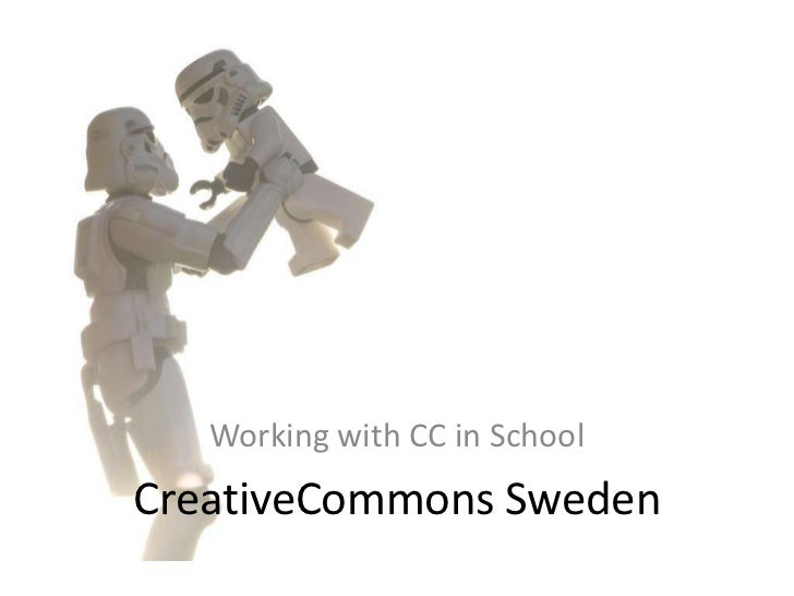 Working with CC in School<br />CreativeCommons Sweden<br />