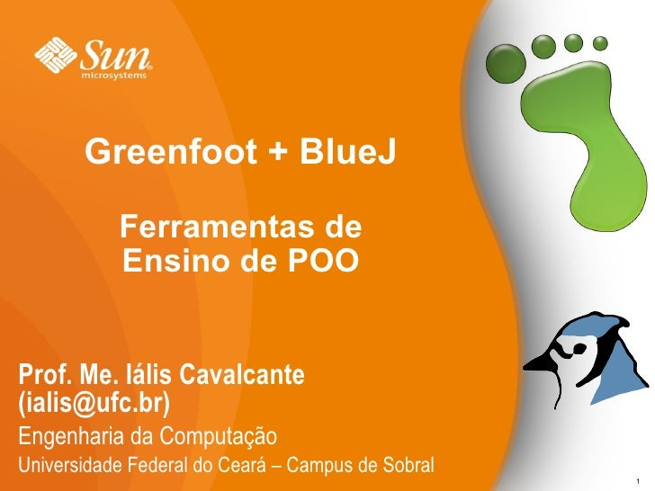 Greenfoot + BlueJ             Ferramentas de            Ensino de POO   Prof. Me. Iális Cavalcante (ialis@ufc.br) Engenhar...