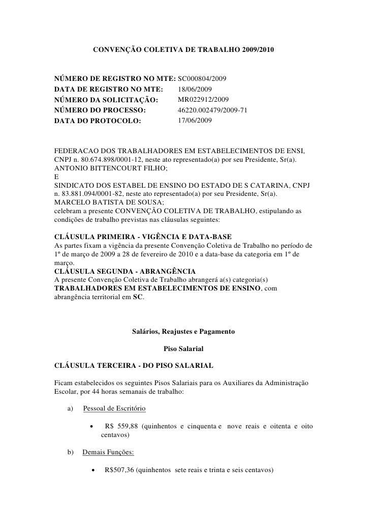 CONVENÇÃO COLETIVA DE TRABALHO 2009/2010   NÚMERO DE REGISTRO NO MTE: SC000804/2009 DATA DE REGISTRO NO MTE:   18/06/2009 ...