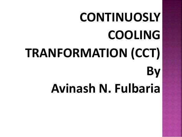 Cct curve continuos cooling transformation continuosly cooling tranformation cct by avinash n fulbaria ccuart Image collections