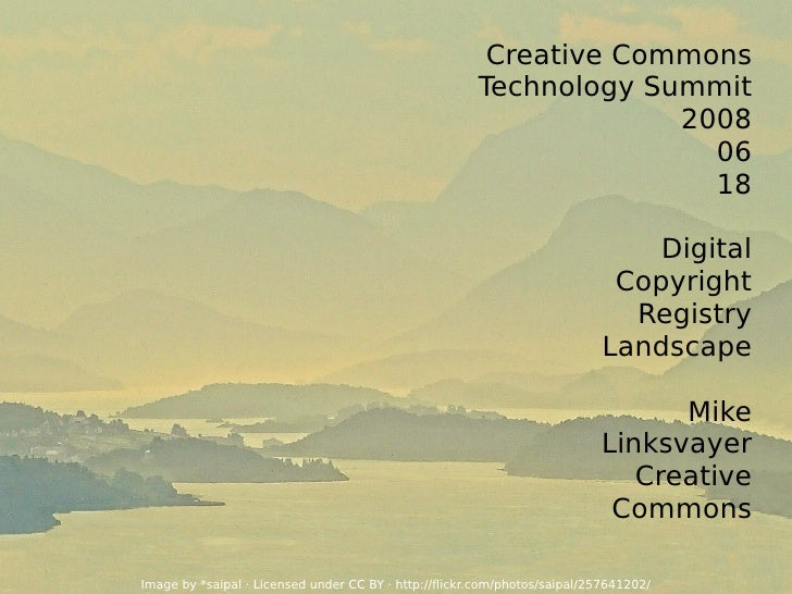 Creative Commons Technology Summit 2008 06 18 Digital Copyright Registry Landscape Mike Linksvayer Creative Commons Image ...