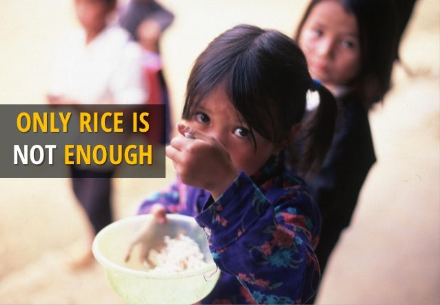 ONLY RICE ISNOT ENOUGH