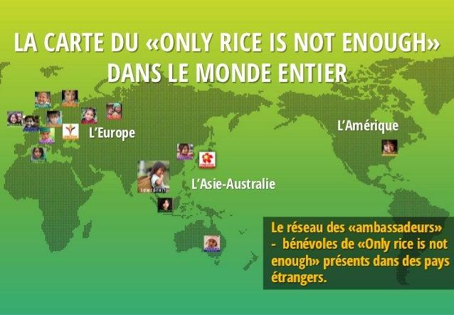 LA CARTE DU «ONLY RICE IS NOT ENOUGH»        DANS LE MONDE ENTIER                                           L'Amérique    ...