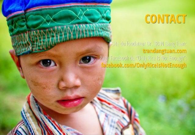 """CONTACT      Site du fondateur Dr. TRAN Dang Tuan:                      trandangtuan.comPage Facebook du """"Only Rice Is Not..."""