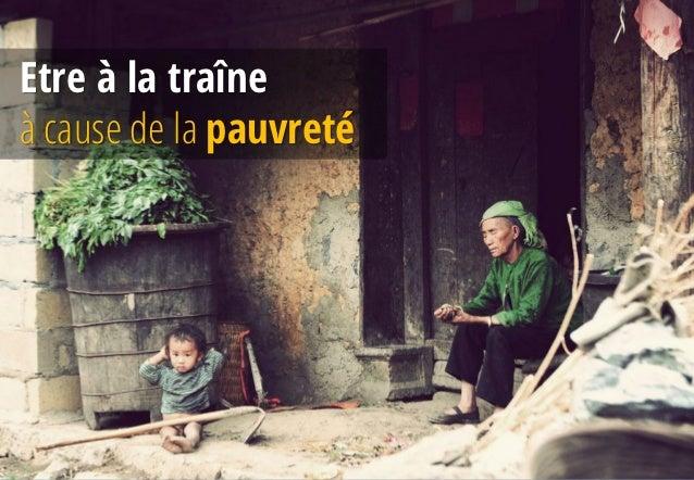 Etre à la traîneà cause de la pauvreté