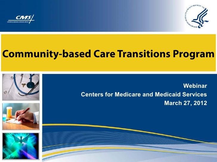 Community-based Care Transitions Program                                                Webinar              Centers for M...