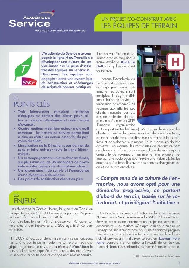 TÉMOIGNAGE ACADÉMIE DU SERVICE - Transilien, ligne H de la SNCF 1 UN PROJET CO-CONSTRUIT AVEC LES ÉQUIPES DE TERRAIN L'Aca...