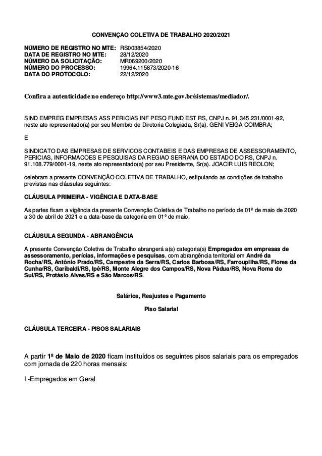 CONVENÇÃO COLETIVA DE TRABALHO 2020/2021 NÚMERO DE REGISTRO NO MTE: RS003854/2020 DATA DE REGISTRO NO MTE: 28/12/2020 NÚME...
