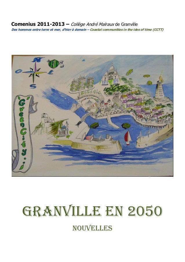 Comenius 2011-2013 – Collège André Malraux de GranvilleDes hommes entre terre et mer, d'hier à demain – Coastal communitie...