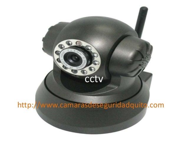 cctv http://www.camarasdeseguridadquito.com
