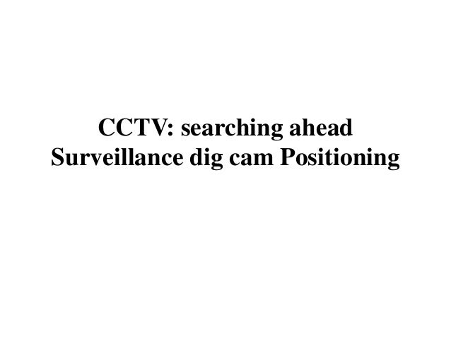 CCTV: searching ahead Surveillance dig cam Positioning