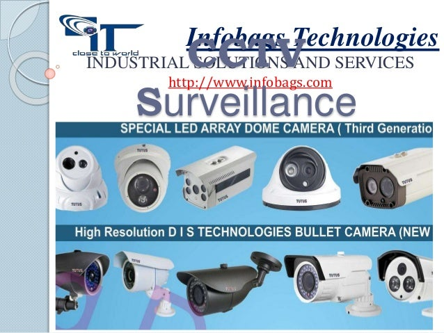 Infobags Technologies INDUSTRIAL SOLUTIONS AND SERVICES http://www.infobags.com CCTV Surveillance
