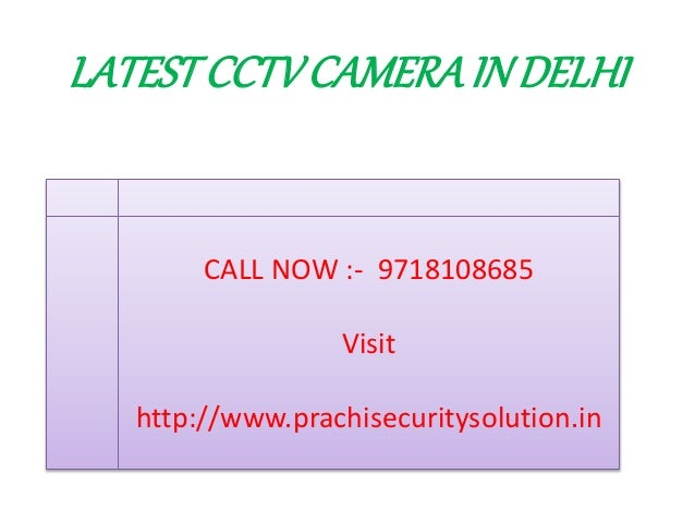 LATESTCCTVCAMERAINDELHI CALL NOW :- 9718108685 Visit http://www.prachisecuritysolution.in