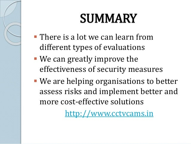 SUMMARY   There is a lot we can learn from  different types of evaluations   We can greatly improve the  effectiveness o...
