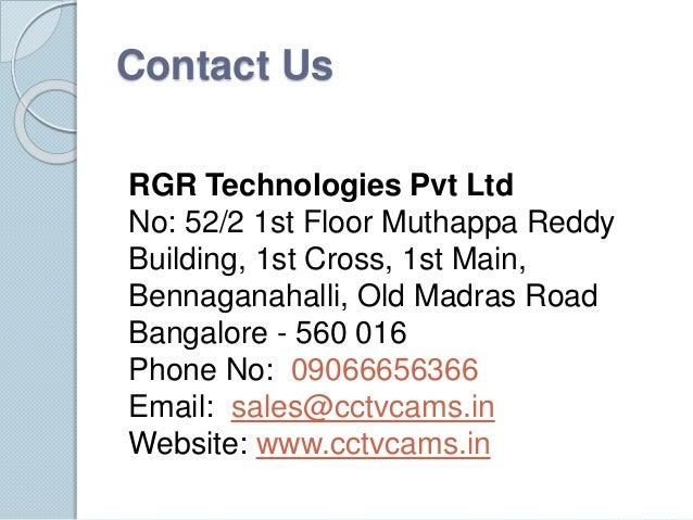 Contact Us  RGR Technologies Pvt Ltd  No: 52/2 1st Floor Muthappa Reddy  Building, 1st Cross, 1st Main,  Bennaganahalli, O...