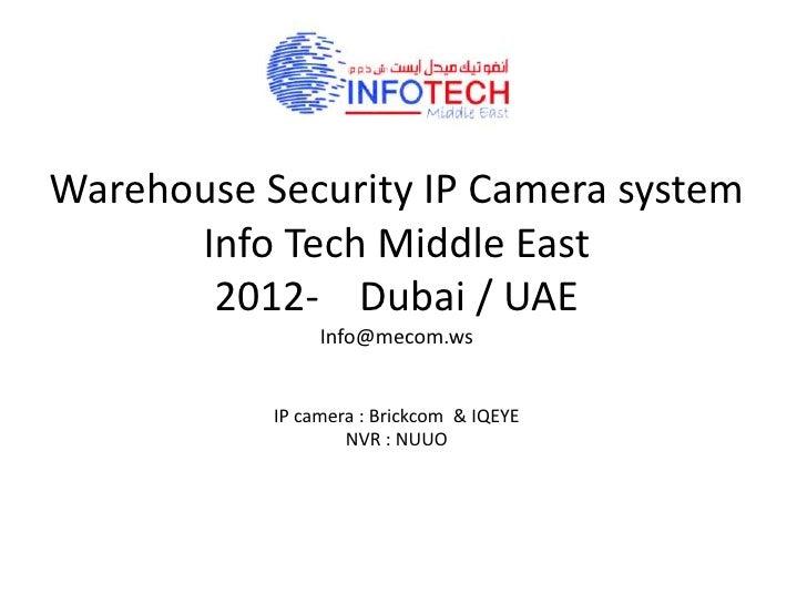 Warehouse Security IP Camera system      Info Tech Middle East       2012- Dubai / UAE                Info@mecom.ws       ...