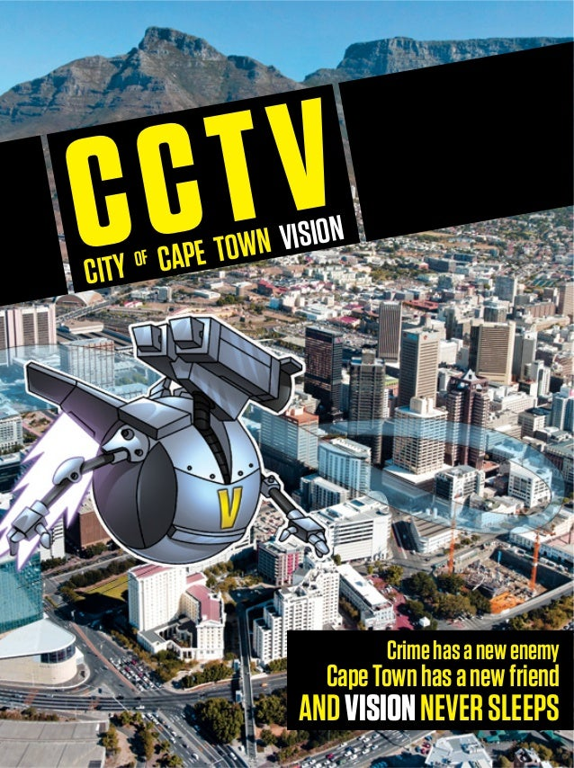 Crimehasanewenemy CapeTownhasanewfriend ANDVISIONNEVERSLEEPS CCTVCITY OF CAPE TOWN VISION