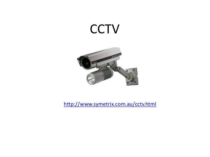 CCTVhttp://www.symetrix.com.au/cctv.html