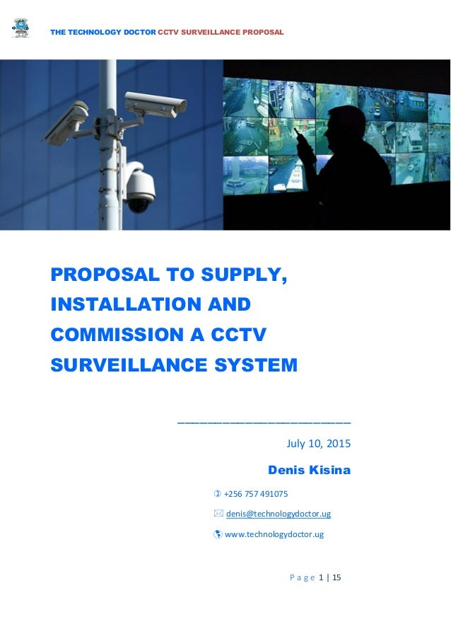 THE TECHNOLOGY DOCTOR CCTV SURVEILLANCE PROPOSAL P A G E 1 | 15 PROPOSAL TO  SUPPLY, INSTALLATION ...