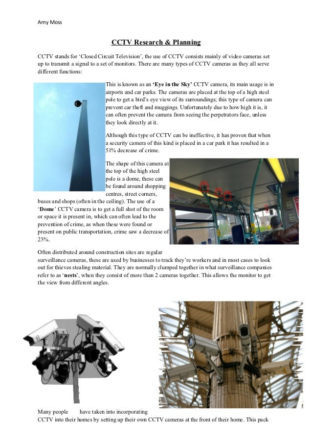 Amy Moss                                CCTV Research & PlanningCCTV stands for 'Closed Circuit Television', the use of CC...