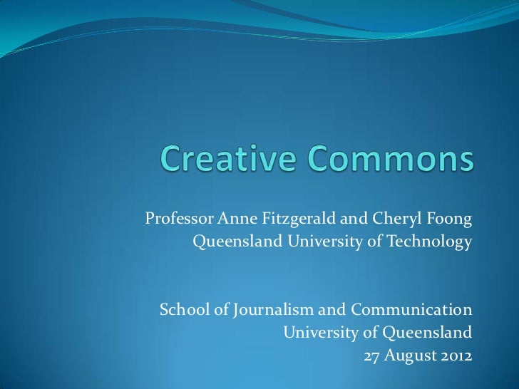 Professor Anne Fitzgerald and Cheryl Foong      Queensland University of Technology School of Journalism and Communication...