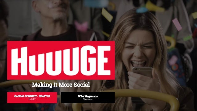 Making It More Social CASUAL CONNECT - SEATTLE 8/1/17 Wibe Wagemans Chairman