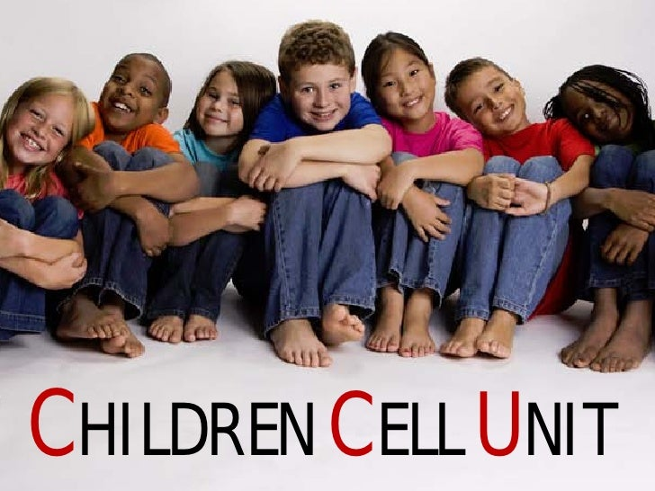 CHILDREN CELL UNIT