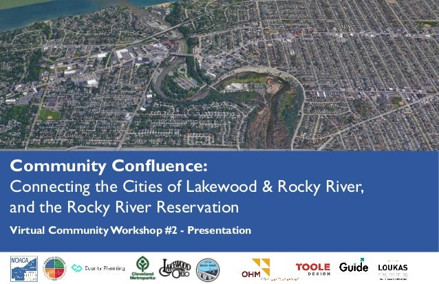 Community Confluence: Connecting the Cities of Lakewood & Rocky River, and the Rocky River Reservation Virtual Community W...
