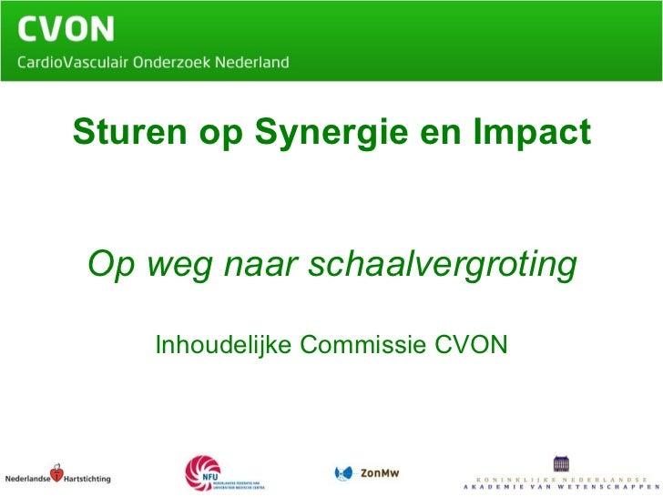 Sturen op Synergie en Impact Op weg naar schaalvergroting Inhoudelijke Commissie CVON