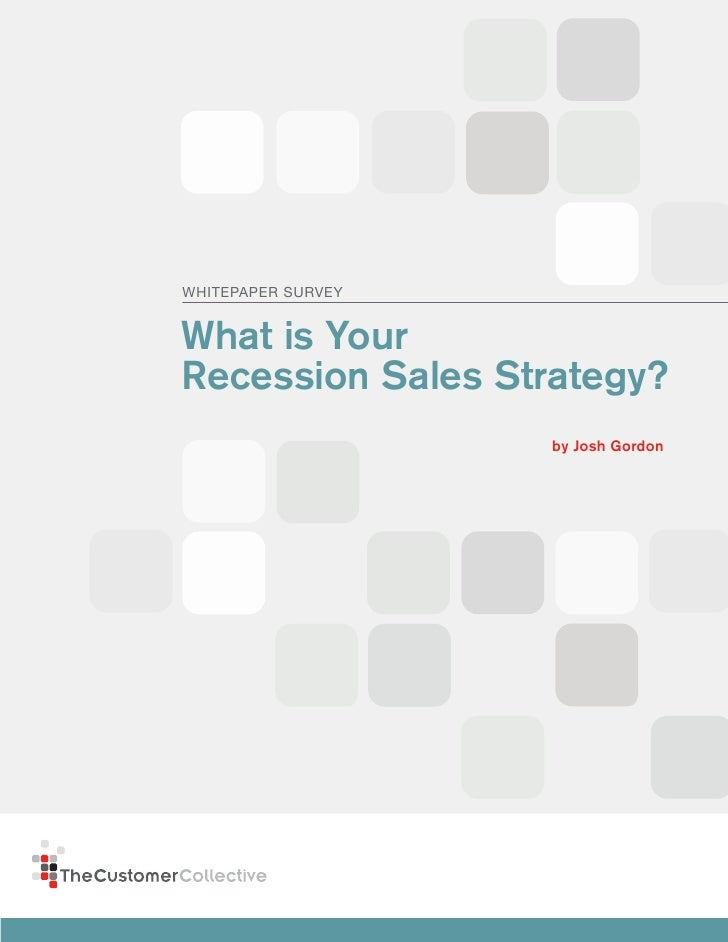 SeCTIOn 1                 WhITepapeR SURVey               What is Your             Recession Sales Strategy?              ...