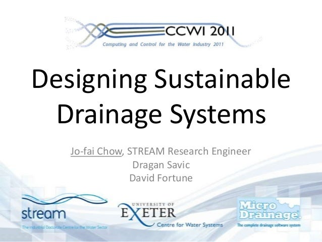 Designing Sustainable Drainage Systems Jo-fai Chow, STREAM Research Engineer Dragan Savic David Fortune