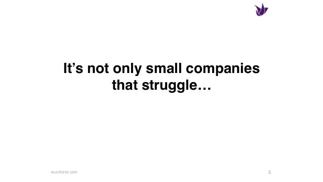 euroflorist.com It's not only small companies that struggle… 5