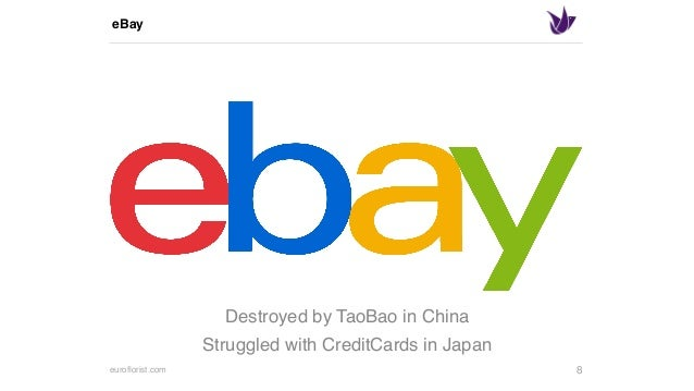 euroflorist.com eBay 8 Destroyed by TaoBao in China Struggled with CreditCards in Japan