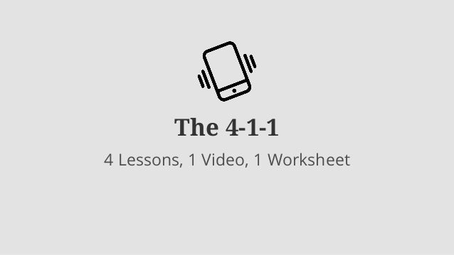 The 4-1-1 4 Lessons, 1 Video, 1 Worksheet