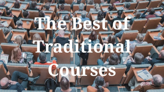 The Best of Traditional Courses