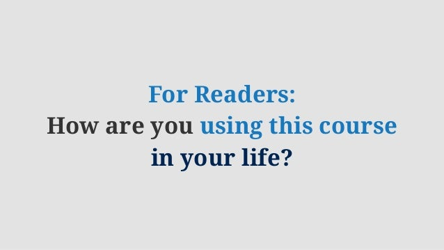 For Readers: How are you using this course in your life?