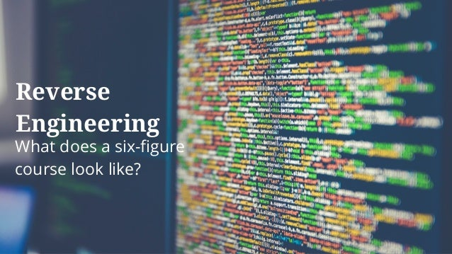 Reverse Engineering What does a six-figure course look like?