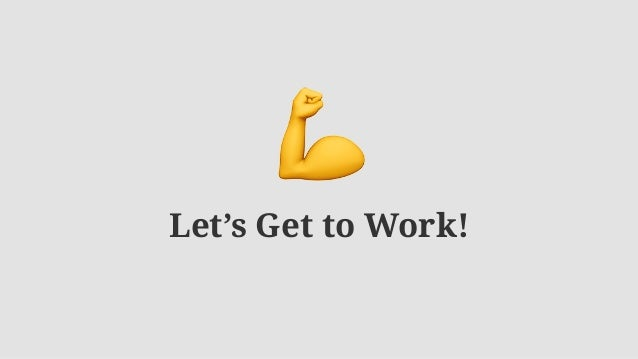 Let's Get to Work! 💪
